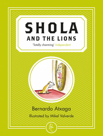 Front cover of *Shola and the Lions* by Bernado Atxaga