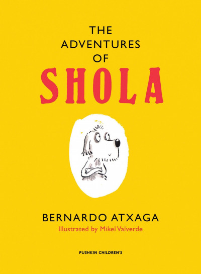 Front cover of *The Adventures of Shola* by Bernado Atxaga